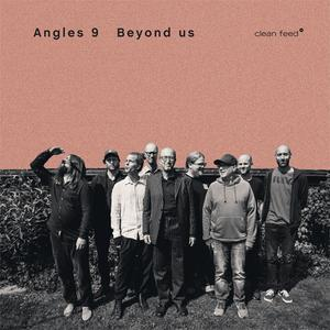 Angles 9 - Beyond Us (2019) {Clean Feed}