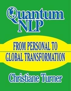 «Quantum NLP From Personal to Global Transformation» by Christiane Turner