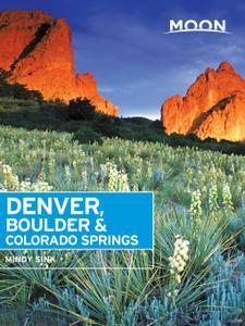 Moon Denver, Boulder & Colorado Springs (Travel Guide), 2nd Edition
