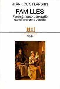 """Jean-Louis Flandrin, """"Familles : Parenté, maison et sexualité dans l'ancienne société"""""""