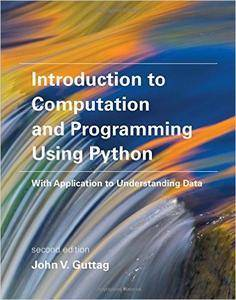 Introduction to Computation and Programming Using Python: With Application to Understanding Data, 2nd Edition