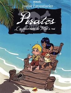 Junior L'aventurier - Tome 3 - Pirates - Les Prisonniers de Mou' a Nui