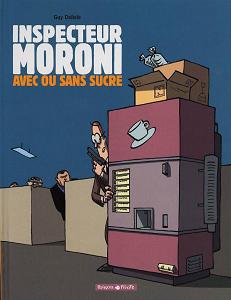 Inspecteur Moroni - Tome 2 - Avec ou Sans Sucre