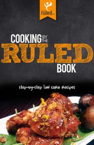 Cooking by the RULED Book: Step-by-Step Low Carb Recipes (repost)