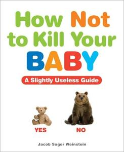 How Not to Kill Your Baby (Repost)
