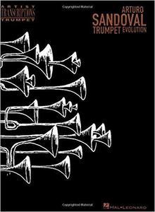 Arturo Sandoval - Trumpet Evolution (Artist Transcriptions. Trumpet) [Repost]