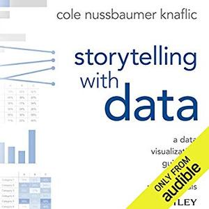 Storytelling with Data: A Data Visualization Guide for Business Professionals [Audiobook]
