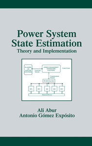 """Power System State Estimation: Theory and Implementation"" by Ali Abur, Antonio Gómez Expósito"