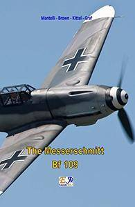 The Messerschmitt Bf 109 [Kindle Edition]