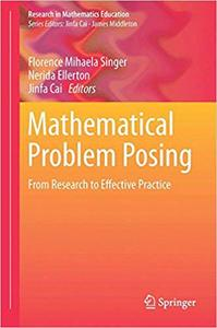 Mathematical Problem Posing From Research to Effective Practice