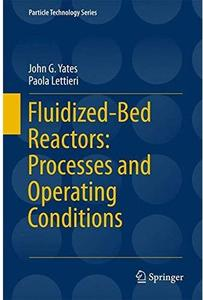 Fluidized-Bed Reactors: Processes and Operating Conditions [Repost]