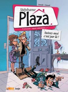 Stéphane Plaza - Tome 1 - Suivez-moi, c'est par là !