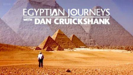 BBC - Egyptian Journeys with Dan Cruickshank (2005)