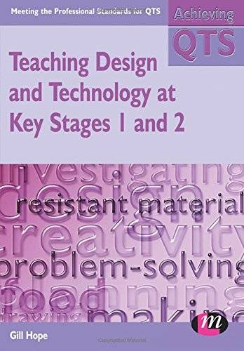 Teaching Design and Technology at Key Stages 1 and 2