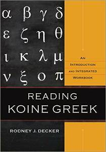 Reading Koine Greek: An Introduction and Integrated Workbook (repost)