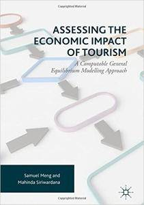 Assessing the Economic Impact of Tourism: A Computable General Equilibrium Modelling Approach