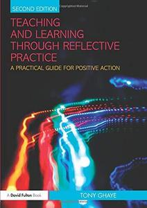 Teaching and Learning Through Reflective Practice: A Practical Guide for Positive Action (Repost)