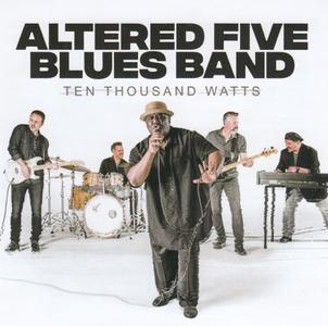 Altered Five Blues Band - Ten Thousand Watts (2019) {Blind Pig Records}
