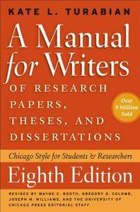 A Manual for Writers of Research Papers, Theses, and Dissertations: Chicago Style for Students and Researchers (8th Edition)