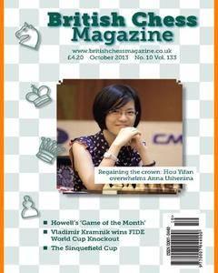 British Chess Magazine • Volume 133 • October 2013