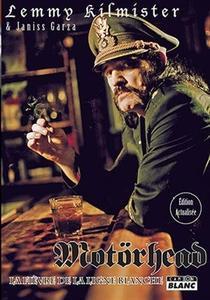 "Lemmy Kilmister, Janiss Garza, ""Motörhead : La Fièvre de la ligne blanche"""