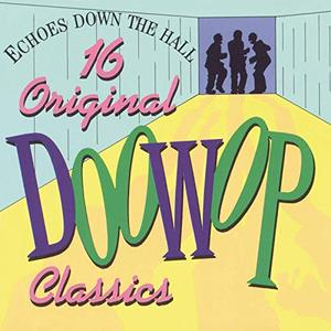 VA - Echoes Down the Hall - 16 Original Doo Wop Classics (2019)