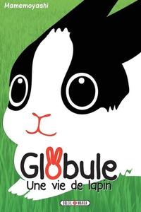 Globule - Tome 1 - Une Vie de Lapin