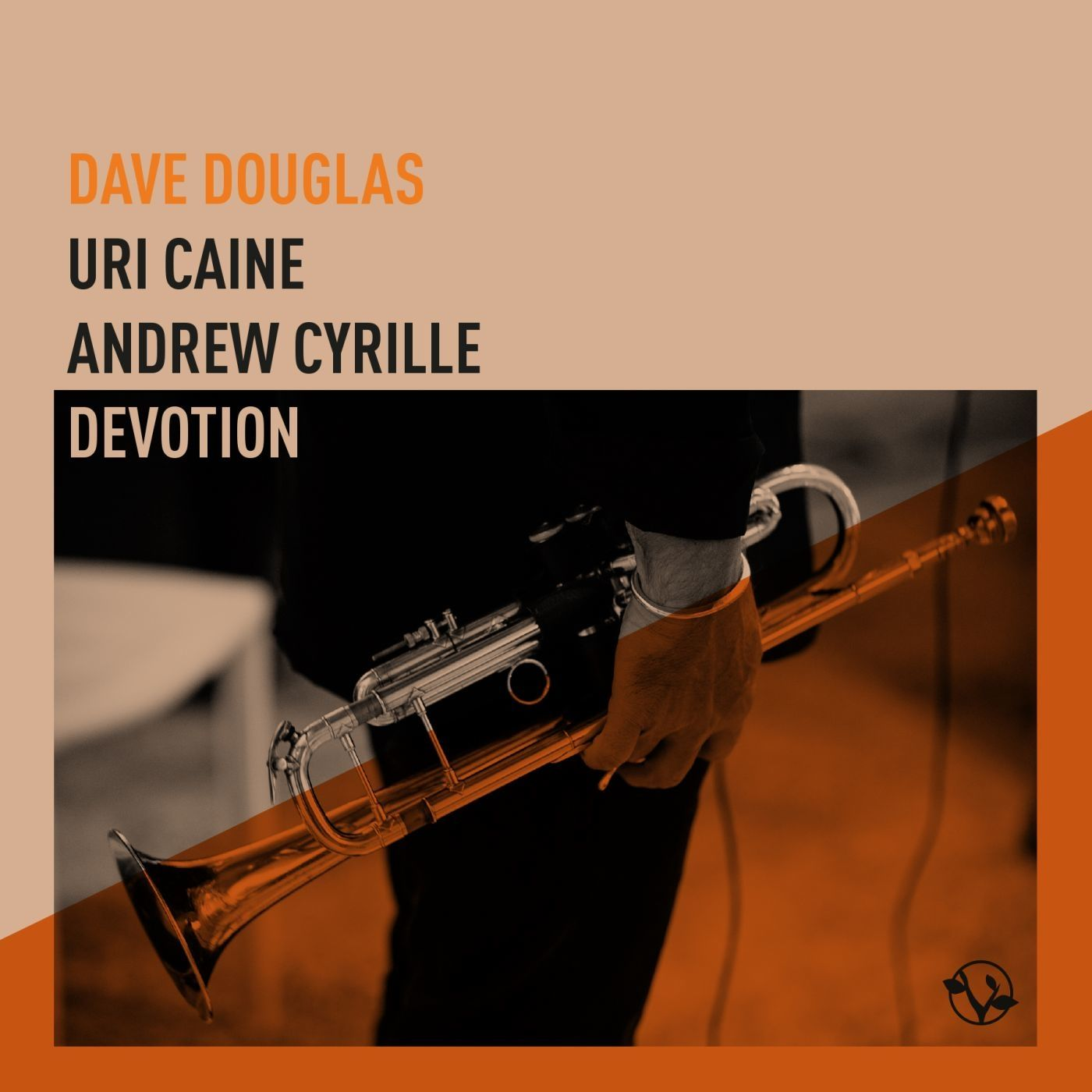 Dave Douglas - Devotion (feat. Uri Caine & Andrew Cyrille) (2019)