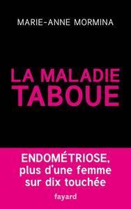 """Marie-Anne Mormina, """"La maladie taboue : Endométriose plus d'une femme sur dix touchée"""""""
