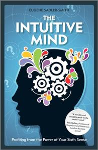The Intuitive Mind: Profiting from the Power of Your Sixth Sense (Repost)
