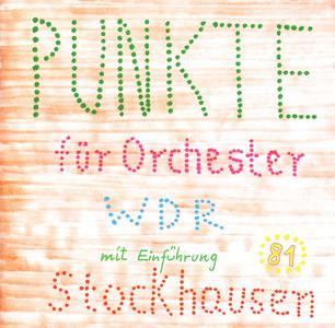Karlheinz Stockhausen - Punkte (2004) {Stockhausen-Verlag No. 81}