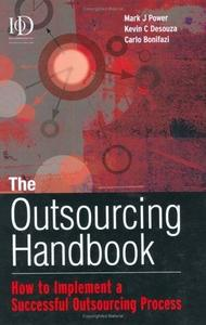 The Outsourcing Handbook: How to Implement a Successful Outsourcing Process