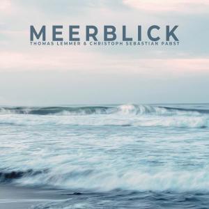 Thomas Lemmer & Christoph Sebastian Pabst - Meerblick (2019)