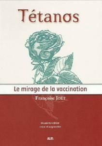 """Françoise Joet, """"Tétanos : Le mirage de la vaccination"""", 2e édition"""