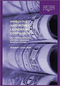 Improving Anti-Money Laundering Compliance: Self-Protecting Theory and Money Laundering Reporting Officers
