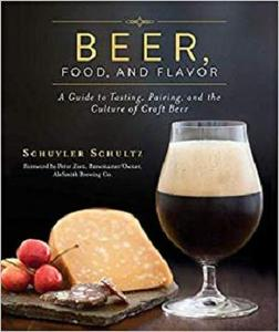 Beer, Food, and Flavor: A Guide to Tasting, Pairing, and the Culture of Craft Beer [Repost]