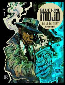 Rosarium Publishing-Blue Hand Mojo No 01 Dust To Dust 2016 Retail Comic eBook