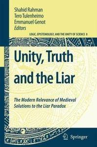Unity, Truth and the Liar: The Modern Relevance of Medieval Solutions to the Liar Paradox (Repost)
