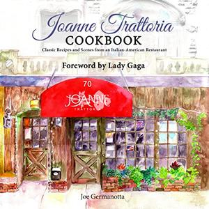 Joanne Trattoria Cookbook: Classic Recipes and Scenes from an Italian-American Restaurant (Repost)