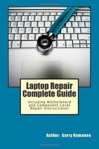 Laptop Repair Complete Guide; Including Motherboard Component Level Repair! (repost)