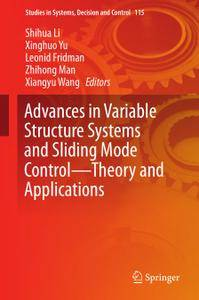 Advances in Variable Structure Systems and Sliding Mode Control-Theory and Applications