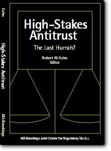 Robert William Hahn (Editor), «High-Stakes Antitrust: The Last Hurrah?»
