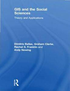 GIS and the Social Sciences : Theory and Applications