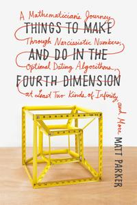 Things to Make and Do in the Fourth Dimension: A Mathematician's Journey Through Narcissistic Numbers...