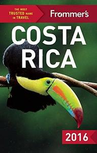 Frommer's Costa Rica 2016 (Color Complete Guide) (Repost)