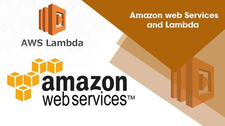 Amazon Web Services and Lambda