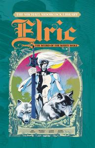The Michael Moorcock Library - Elric of Melniboné v04 - The Weird of the White Wolf (2016) (Digital) (Bean-Empire