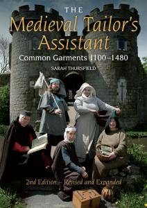 Medieval Tailor's Assistant: Common Garments 1100-1480