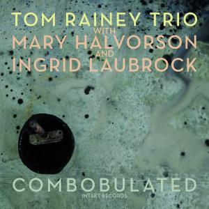 Tom Rainey Trio - Combobulated (2019)