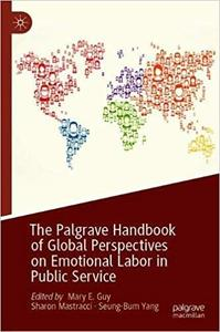The Palgrave Handbook of Global Perspectives on Emotional Labor in Public Service